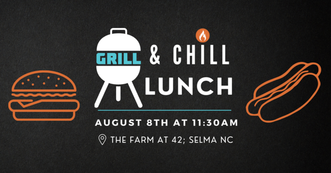 Grill and Chill Lunch Event