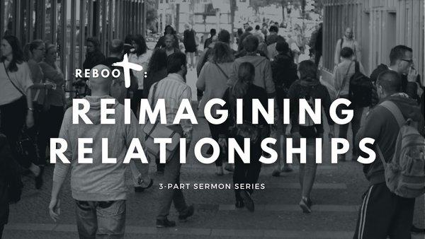Reimagining Relationships
