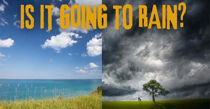 Is It Going to Rain?