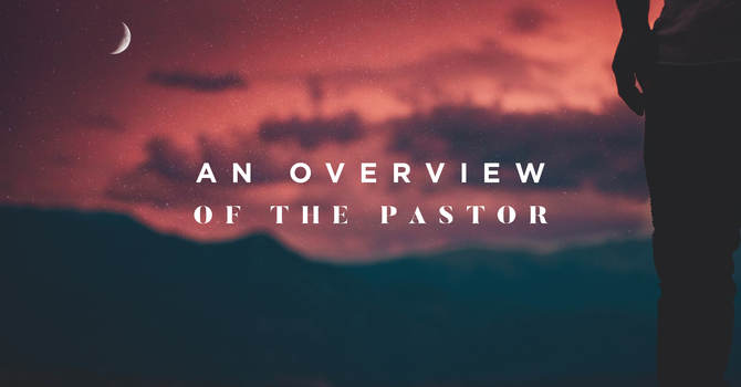 An Overview Of The Pastor