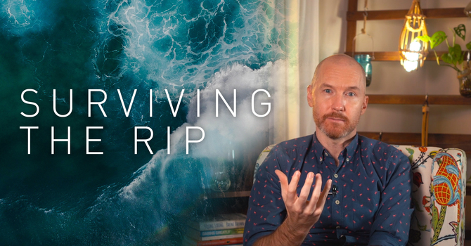 Surviving the Rip