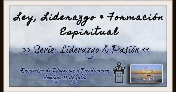 Ley, Liderazgo & Formación Espiritual