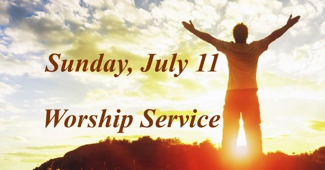 Sunday, July 11 Worship Service