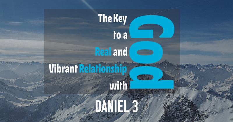 The Key to a Real and Vibrant Relationship With God