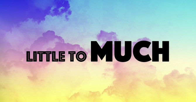 Little To Much