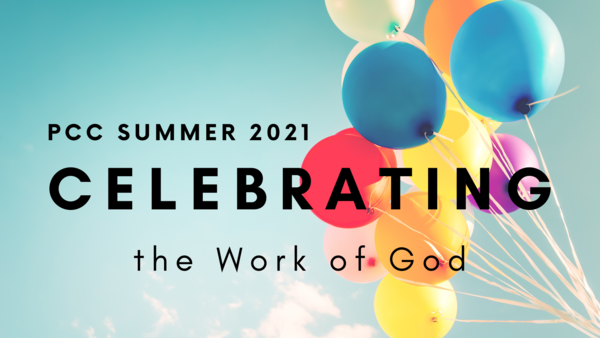 SUMMER 2021: Celebrating the Work of God