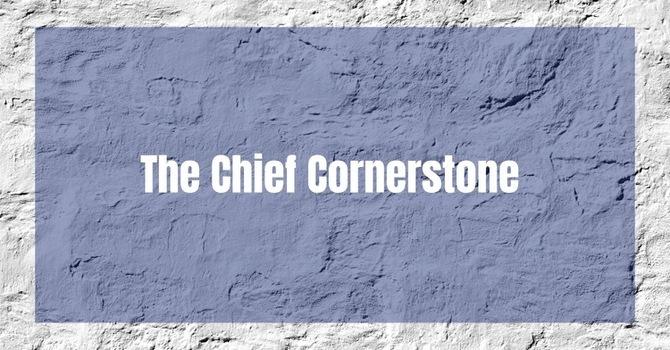 The Chief Cornerstone