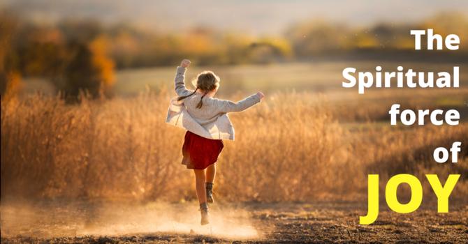 The Spiritual Force of Joy