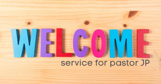 Welcome Pastor JP Smits