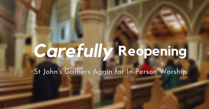 Reopening for worship - Sunday July 18th 2021 image