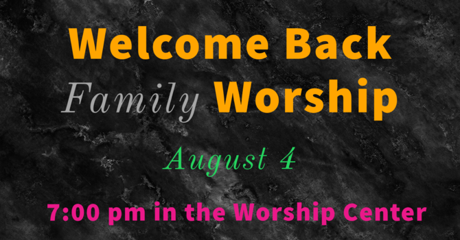 Welcome Back Family Worship