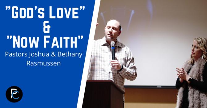 """""""God's Love"""" & """"Now Faith"""""""