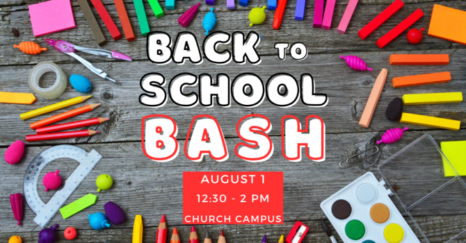 Back To School Bash - Register by July 28th