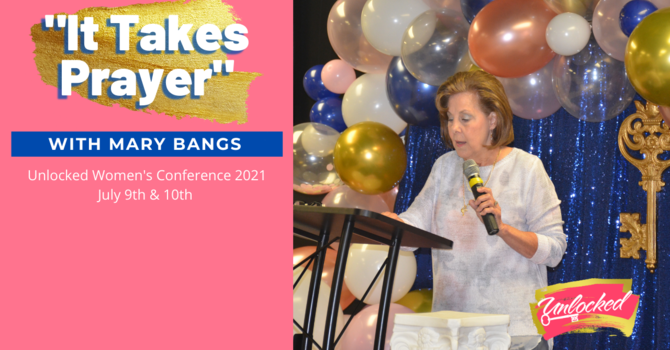 """""""It Takes Prayer"""" with Mary Bangs"""