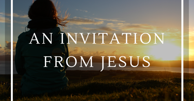 An Invitation from Jesus