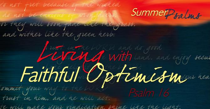 Living with Faithful Optimism