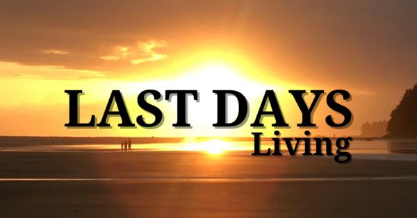 Last Days Living