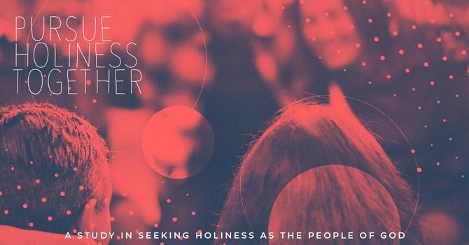Let's pursue holiness together image