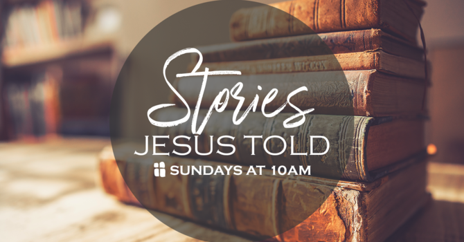 New Series: Stories Jesus Told image