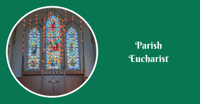 Parish Eucharist - July 18, 2021 image