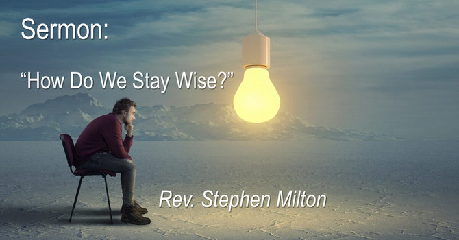 How Do We Stay Wise?