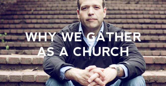 Why We Gather as a Church image