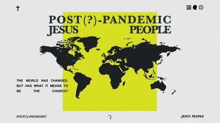 Post Pandemic Jesus People