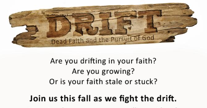 DRIFT: Dead Faith and the Pursuit of God image