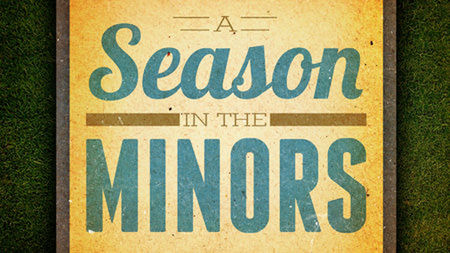 A Season In the Minors