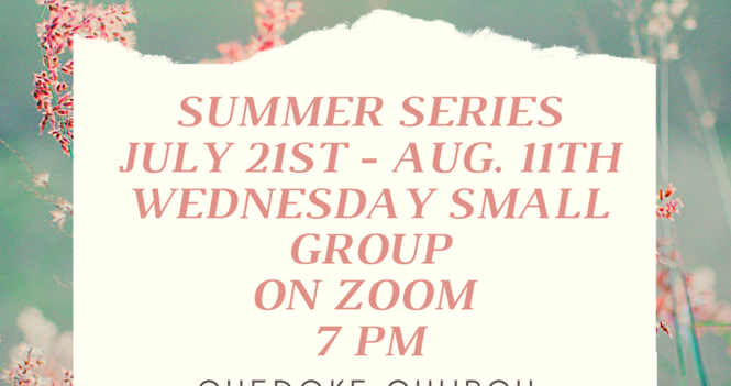 Wednesday Small Group Summer Series