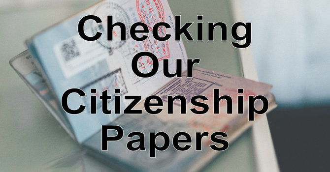 Checking Our Citizenship Papers