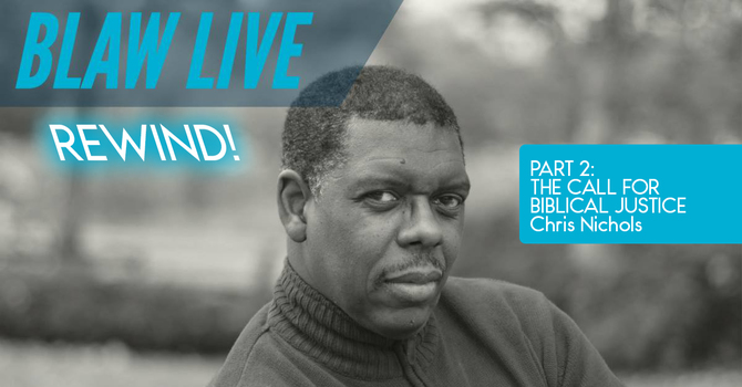 BLAW Live! REWIND The Call for Biblical Justice