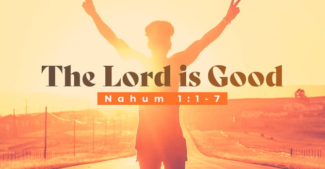 The Lord is Good