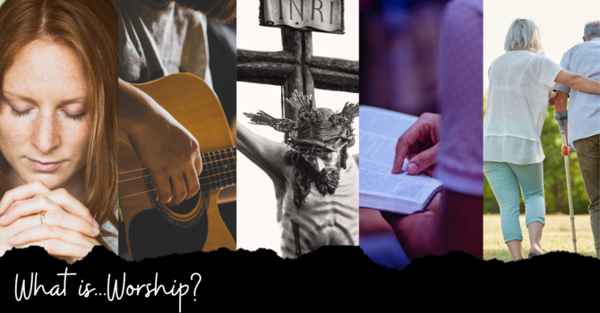 What is...Worship?