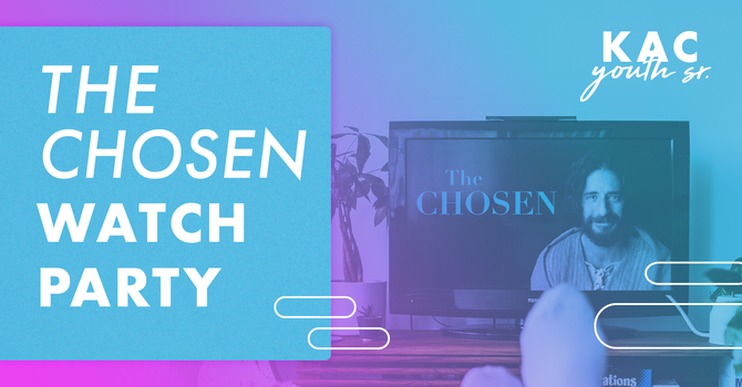 The Chosen Watch Party