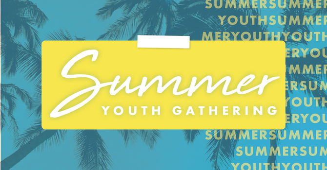 Summer Youth Gathering