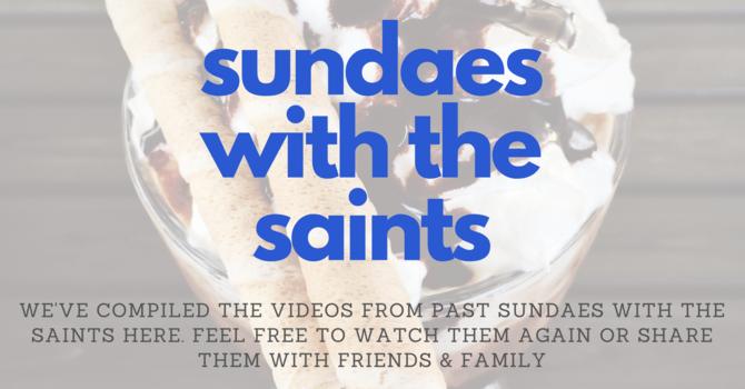 Sundaes with the Saints Past Videos