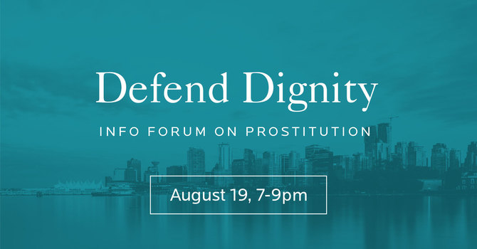 Defend Dignity Info Forum on Prostitution