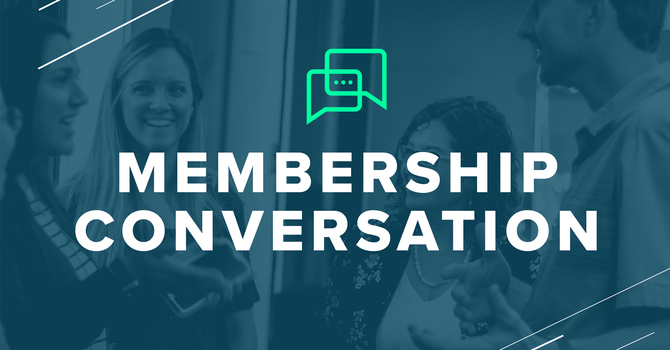Membership Conversation