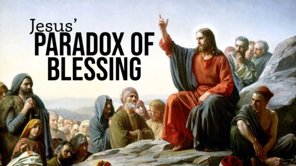 Jesus' Paradox of Blessing