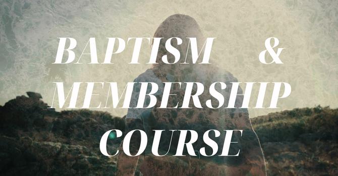 Baptism & Membership Course