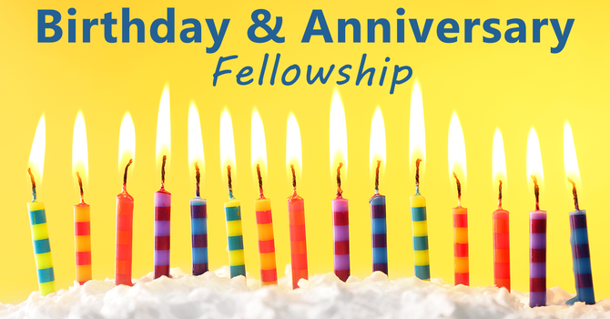 Birthday & Anniversary Fellowship
