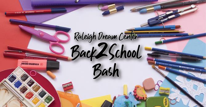 Raleigh Dream Center: Back2School Bash
