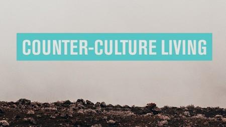 Counter-Culture Living