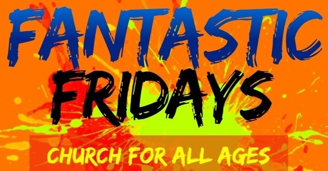 Fantastic Friday - Cancelled for April and May