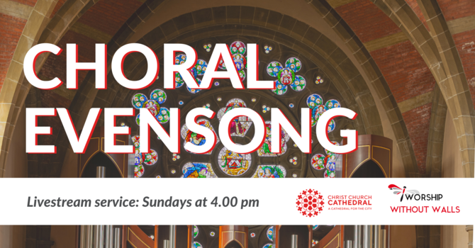 Choral Evensong, July 25, 2021