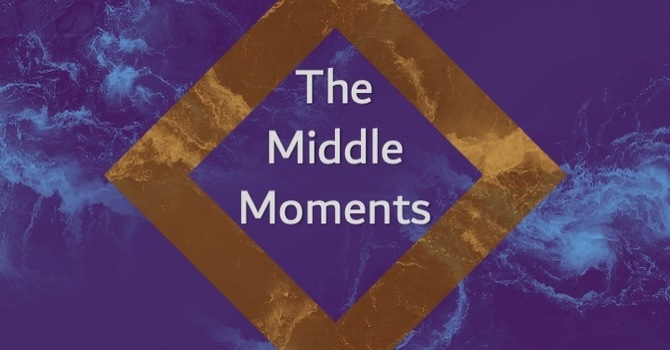 The Middle Moments