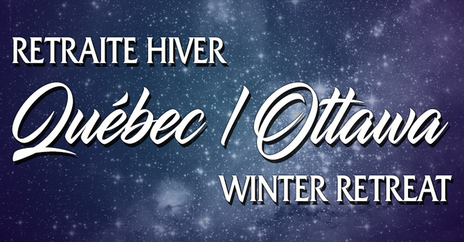 Quebec Winter Retreat - 2020