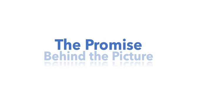 The Promise Behind the Picture