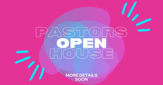 Open House at Pastor Matt's